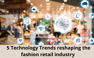 5 Technology Trends reshaping the Fashion Retail Industry