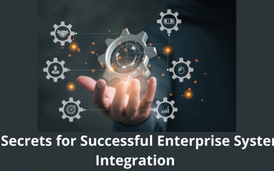 4 Secrets to Successfully Integrate Enterprise Systems