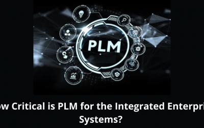 How Critical is PLM for the Integrated Enterprise Systems?